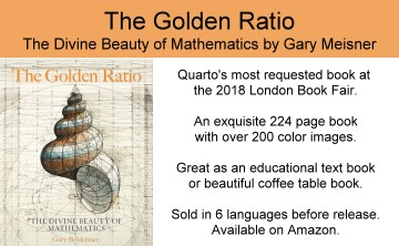 The Golden Ratio - The Divine Beauty of Mathematics by Gary B. Meisner